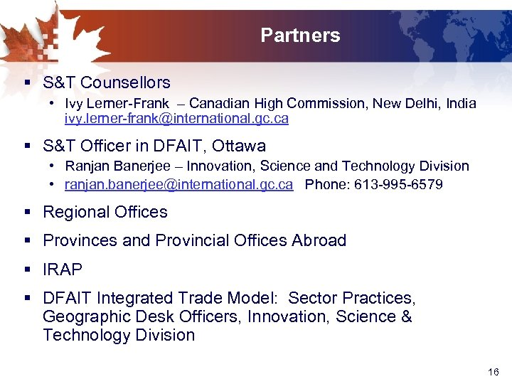 Partners § S&T Counsellors • Ivy Lerner-Frank – Canadian High Commission, New Delhi, India