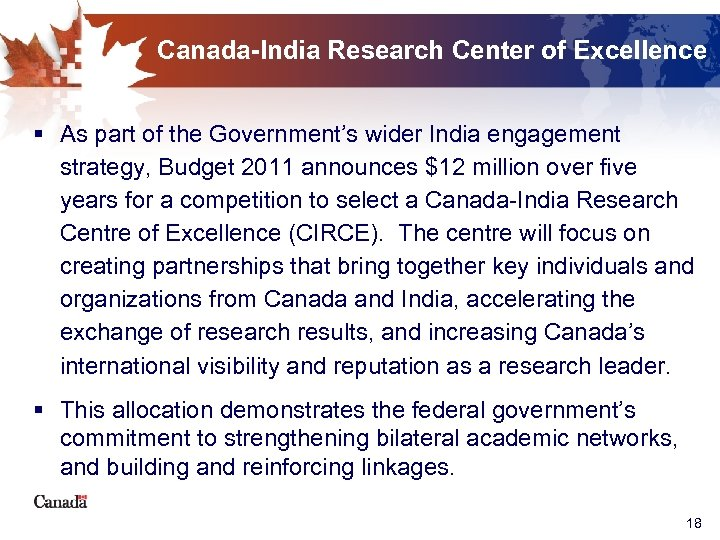 Canada-India Research Center of Excellence § As part of the Government's wider India engagement