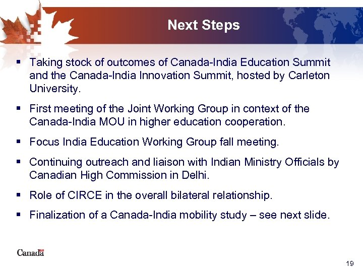 Next Steps § Taking stock of outcomes of Canada-India Education Summit and the Canada-India