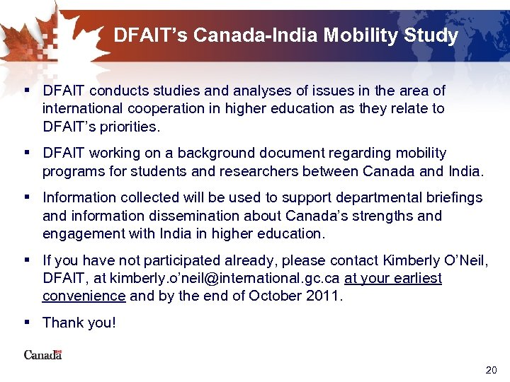 DFAIT's Canada-India Mobility Study § DFAIT conducts studies and analyses of issues in the