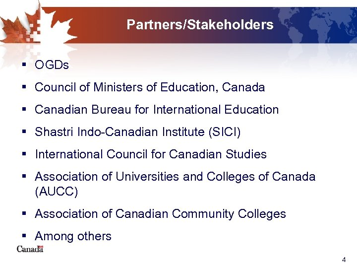 Partners/Stakeholders § OGDs § Council of Ministers of Education, Canada § Canadian Bureau for