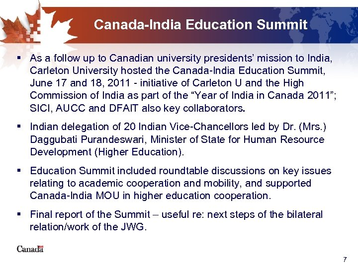 Canada-India Education Summit § As a follow up to Canadian university presidents' mission to
