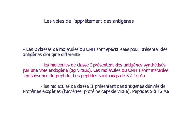 Les voies de l'apprêtement des antigènes • Les 2 classes de molécules du CMH