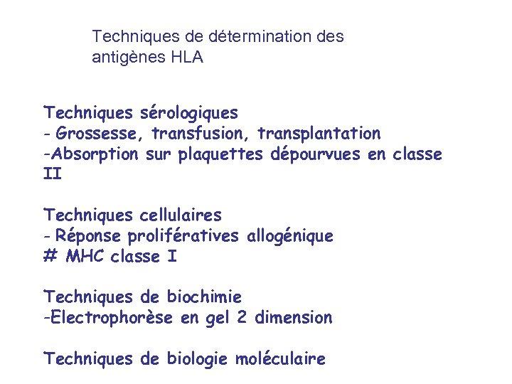 Techniques de détermination des antigènes HLA Techniques sérologiques - Grossesse, transfusion, transplantation -Absorption sur