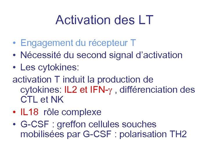 Activation des LT • Engagement du récepteur T • Nécessité du second signal d'activation