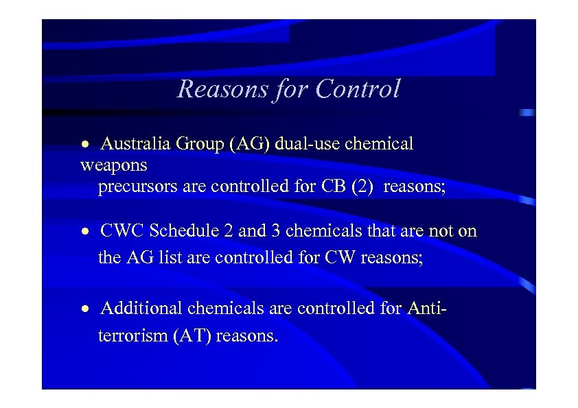 Reasons for Control · Australia Group (AG) dual-use chemical weapons precursors are controlled for