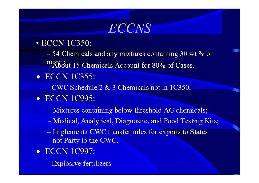 ECCNS • ECCN 1 C 350: – 54 Chemicals and any mixtures containing 30