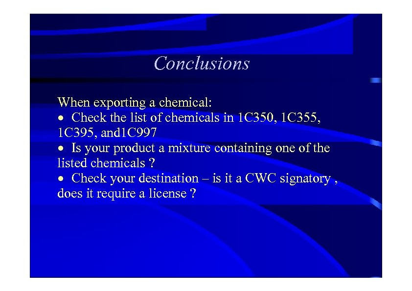 Conclusions When exporting a chemical: · Check the list of chemicals in 1 C