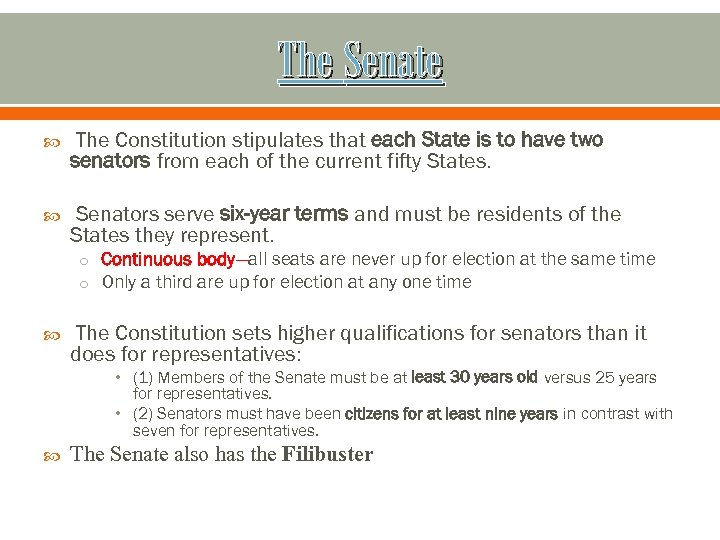 The Senate The Constitution stipulates that each State is to have two senators from