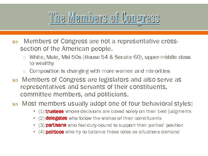 The Members of Congress are not a representative crosssection of the American people. o
