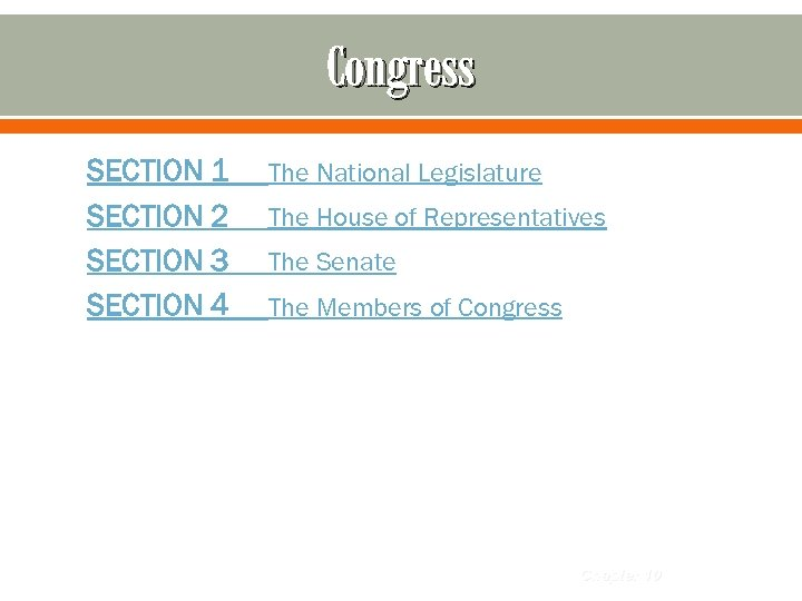 Congress SECTION 1 SECTION 2 SECTION 3 SECTION 4 The National Legislature The House