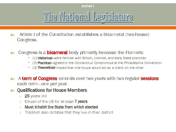 SECTION 1 The National Legislature Article I of the Constitution establishes a bicameral (two-house)