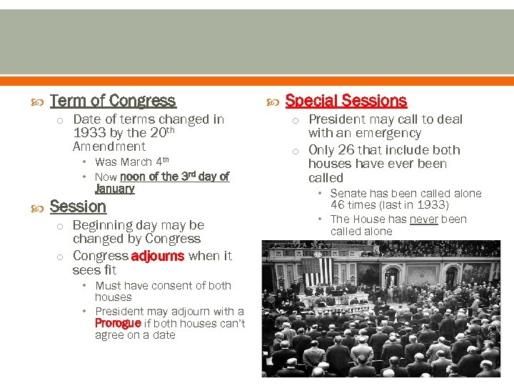 Term of Congress o Date of terms changed in 1933 by the Amendment