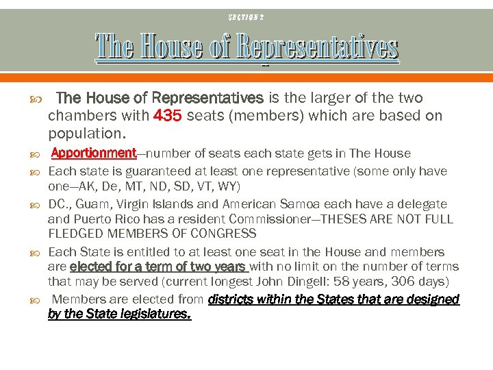 SECTION 2 The House of Representatives is the larger of the two chambers with
