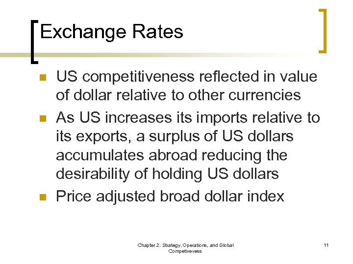 Exchange Rates n n n US competitiveness reflected in value of dollar relative to
