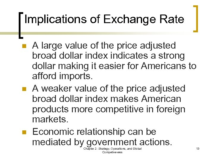 Implications of Exchange Rate n n n A large value of the price adjusted