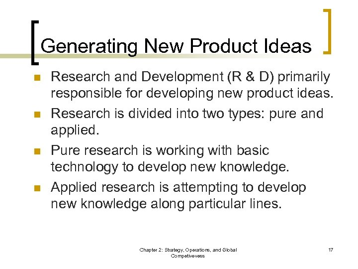 Generating New Product Ideas n n Research and Development (R & D) primarily responsible