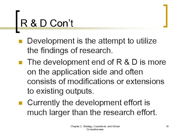 R & D Con't n n n Development is the attempt to utilize the