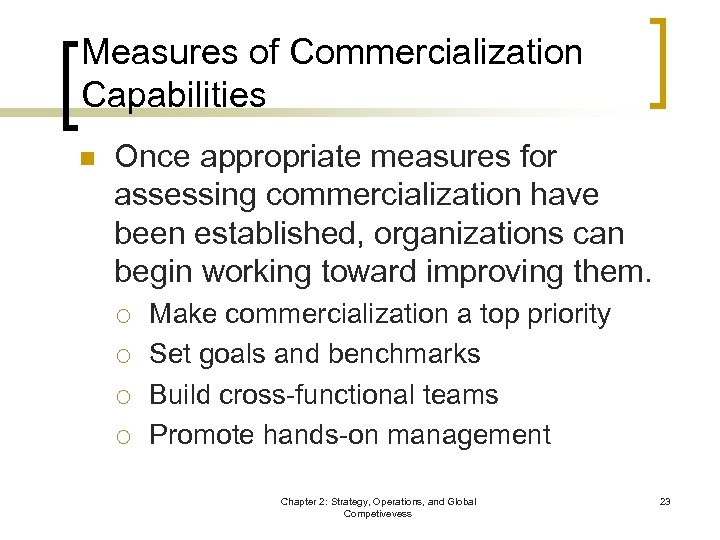 Measures of Commercialization Capabilities n Once appropriate measures for assessing commercialization have been established,