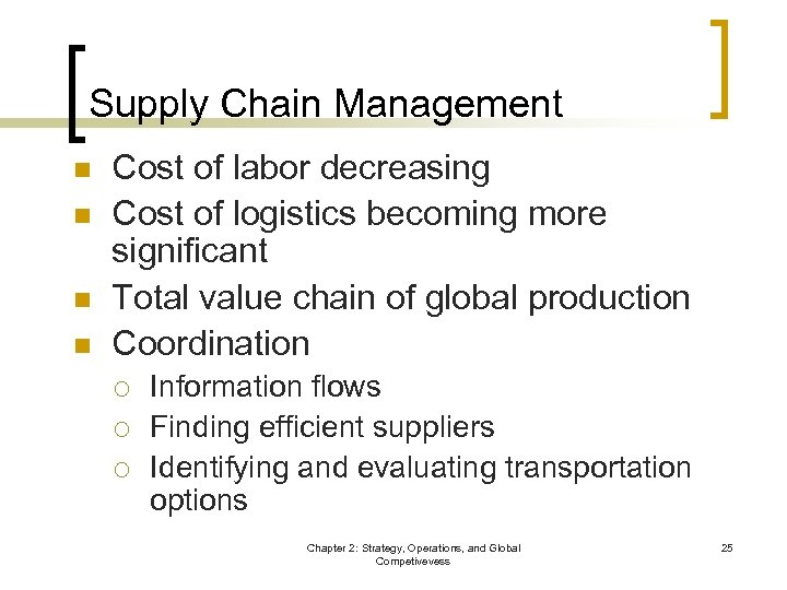 Supply Chain Management n n Cost of labor decreasing Cost of logistics becoming more