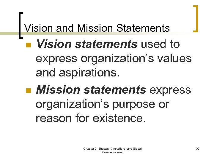 Vision and Mission Statements n n Vision statements used to express organization's values and