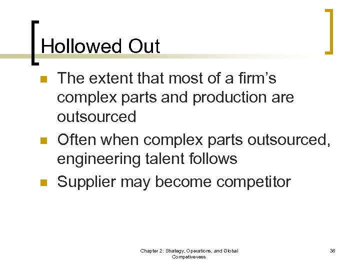 Hollowed Out n n n The extent that most of a firm's complex parts