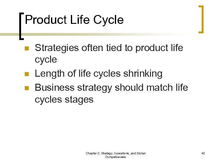 Product Life Cycle n n n Strategies often tied to product life cycle Length
