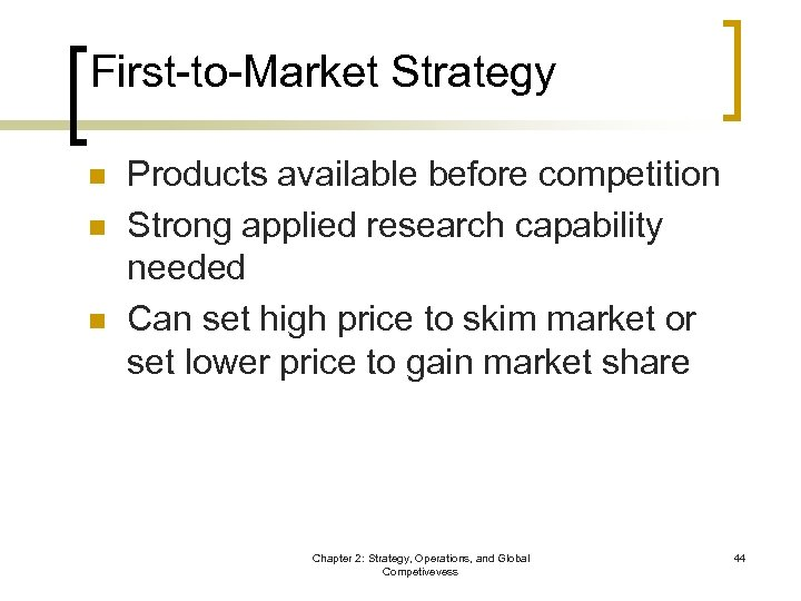 First-to-Market Strategy n n n Products available before competition Strong applied research capability needed