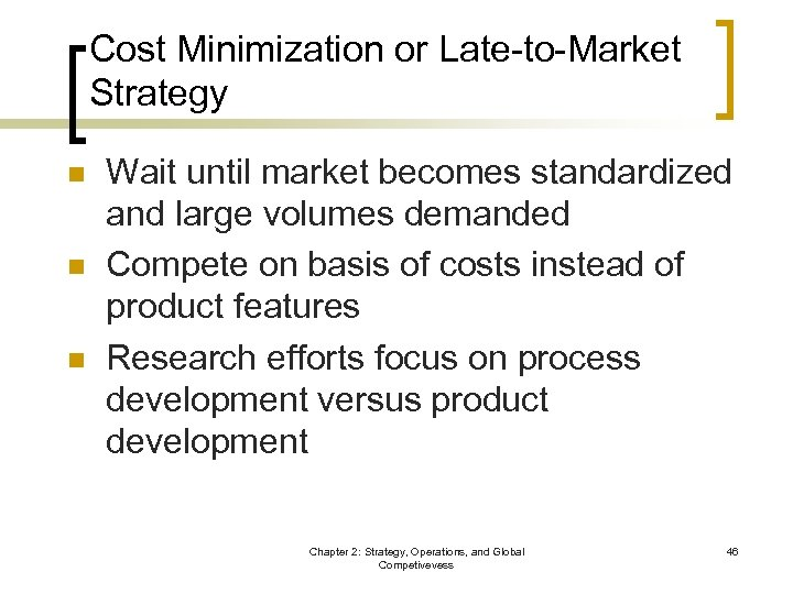Cost Minimization or Late-to-Market Strategy n n n Wait until market becomes standardized and