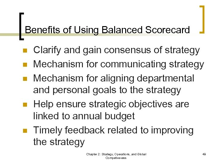 Benefits of Using Balanced Scorecard n n n Clarify and gain consensus of strategy