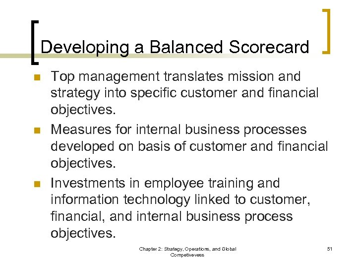 Developing a Balanced Scorecard n n n Top management translates mission and strategy into