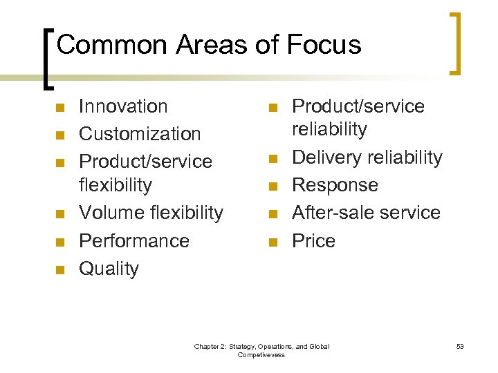 Common Areas of Focus n n n Innovation Customization Product/service flexibility Volume flexibility Performance