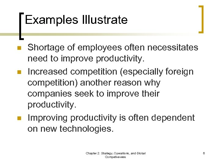 Examples Illustrate n n n Shortage of employees often necessitates need to improve productivity.