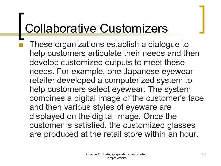 Collaborative Customizers n These organizations establish a dialogue to help customers articulate their needs