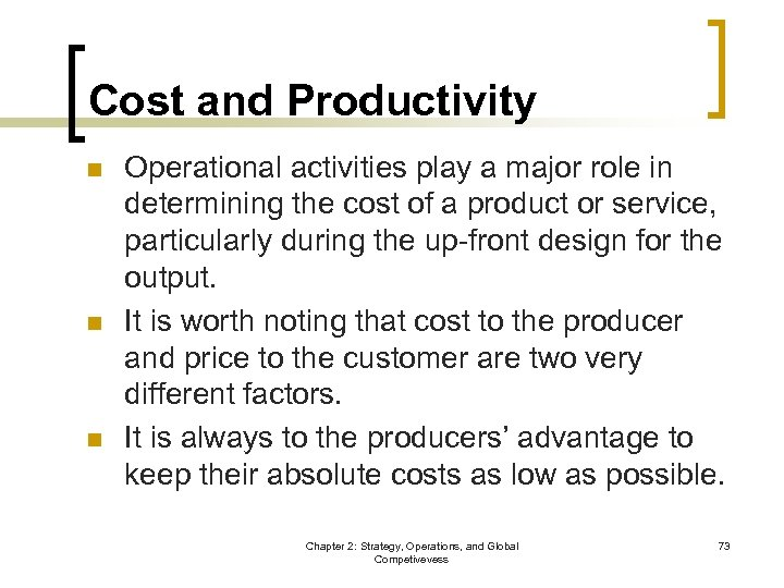 Cost and Productivity n n n Operational activities play a major role in determining
