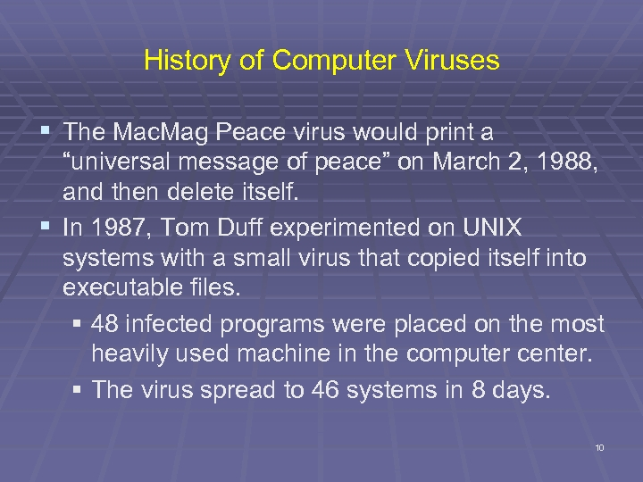 "History of Computer Viruses § The Mac. Mag Peace virus would print a ""universal"
