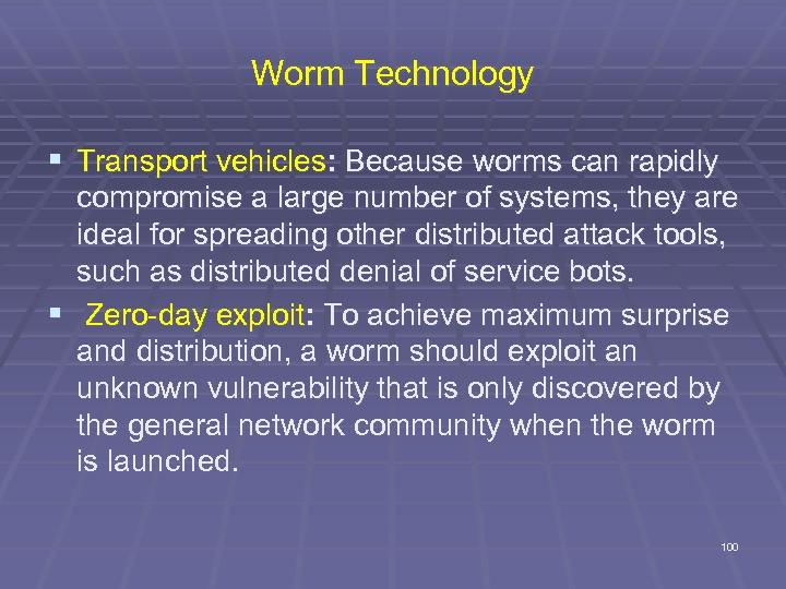 Worm Technology § Transport vehicles: Because worms can rapidly compromise a large number of