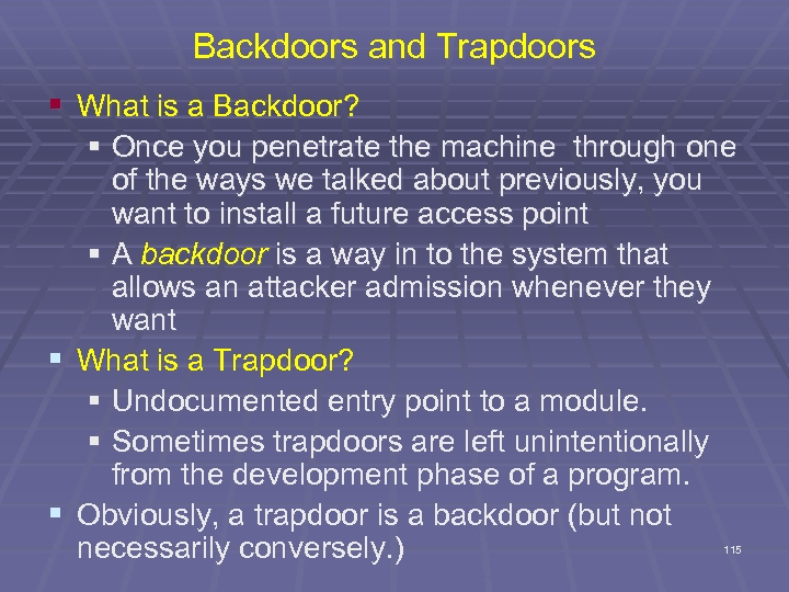 Backdoors and Trapdoors § What is a Backdoor? § Once you penetrate the machine