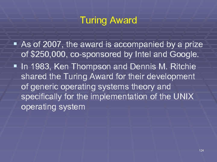 Turing Award § As of 2007, the award is accompanied by a prize of