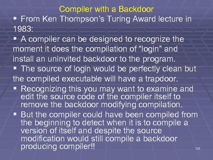 Compiler with a Backdoor § From Ken Thompson's Turing Award lecture in 1983: §