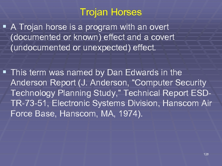 Trojan Horses § A Trojan horse is a program with an overt (documented or