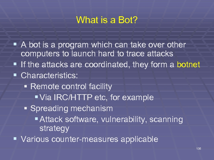 What is a Bot? § A bot is a program which can take over