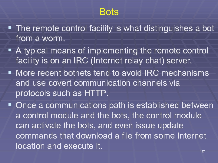 Bots § The remote control facility is what distinguishes a bot from a worm.