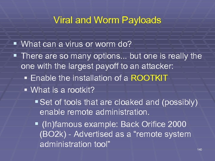 Viral and Worm Payloads § What can a virus or worm do? § There