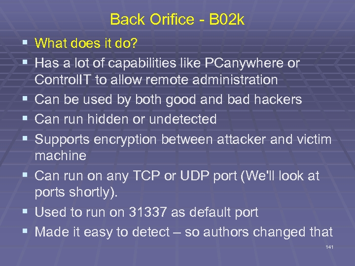 Back Orifice - B 02 k § What does it do? § Has a