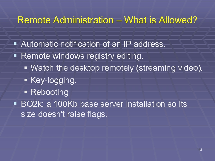 Remote Administration – What is Allowed? § Automatic notification of an IP address. §