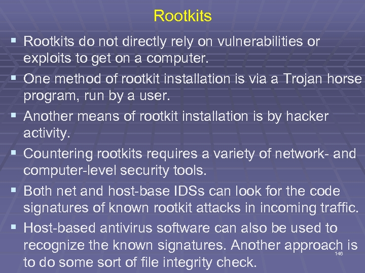 Rootkits § Rootkits do not directly rely on vulnerabilities or § § § exploits