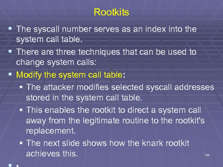 Rootkits § The syscall number serves as an index into the system call table.