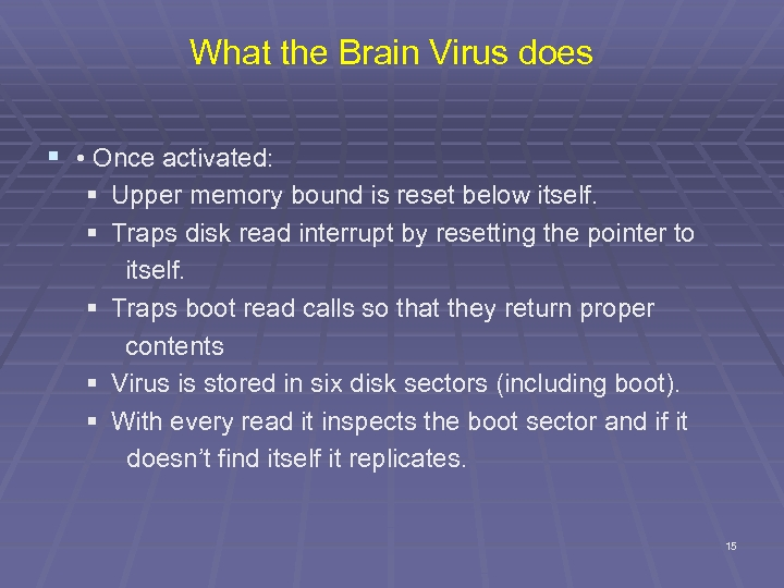 What the Brain Virus does § • Once activated: § Upper memory bound is
