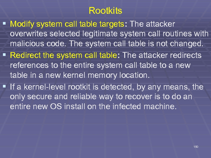Rootkits § Modify system call table targets: The attacker overwrites selected legitimate system call